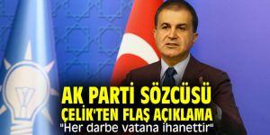 """AK Parti Sözcüsü Çelik'ten flaş açıklama """"Her darbe vatana ihanettir"""""""