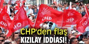 CHP'den flaş Kızılay iddiası!