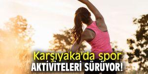 Karşıyaka'da spor aktiviteleri sürüyor!
