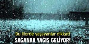 Bu illerde yaşayanlar dikkat! Sağanak yağış geliyor!