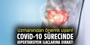 Uzmanından önemli uyarı! Covid-10 sürecinde hipertansiyon ilaçlarına dikkat!