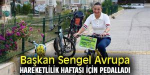 Başkan Sengel Avrupa Hareketlilik Haftası için pedalladı