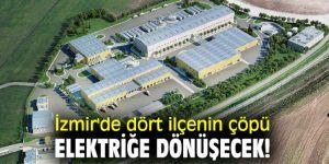 İzmir'de dört ilçenin çöpü elektriğe dönüşecek!