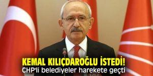 CHP lideri Kılıçdaroğlu istedi! Belediyeler harekete geçti