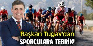 Başkan Tugay'dan sporculara tebrik!