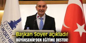 Başkan Soyer açıkladı! Büyükşehir'den eğitime destek!