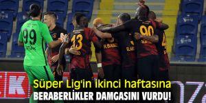 Süper Lig'in ikinci haftasına beraberlikler damgasını vurdu!