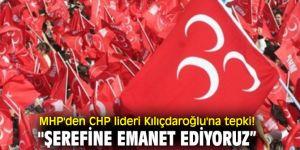 """MHP'den CHP lideri Kılıçdaroğlu'na tepki! """"Şerefine emanet ediyoruz"""""""
