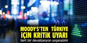 Moody's'ten Türkiye için kritik uyarı: Sert bir devalüasyon yaşanabilir