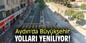Aydın'da Büyükşehir, yolları yeniliyor!