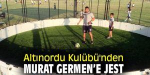 Altınordu Kulübü'nden Murat Germen'e jest