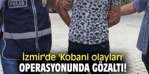 İzmir'de 'Kobani olayları' operasyonunda gözaltı!