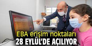 İzmir'de EBA erişim noktaları 28 Eylül'de açılıyor