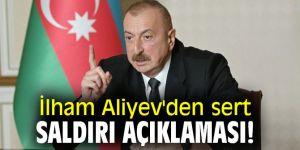 İlham Aliyev'den sert saldırı açıklaması!