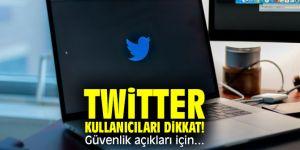 Twitter kullanıcıları dikkat! Güvenlik açıkları için...