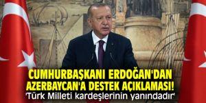 Cumhurbaşkanı Erdoğan'dan Azerbaycan'a destek açıklaması! 'Türk Milleti kardeşlerinin yanındadır'