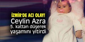 İzmir'de acı olay! 1.5 yaşındaki Ceylin Azra, 5. kattan düşerek yaşamını yitirdi