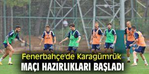 Fenerbahçe'de Karagümrük maçı hazırlıkları başladı