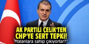 """AK Partili Çelik'ten CHP'ye sert tepki! """"Yalanlara sahip çıkıyorlar?"""""""