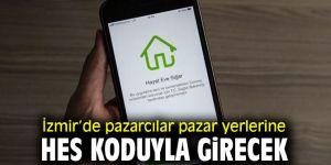 İzmir'de pazarcılara HES kodu zorunluğu