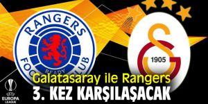 Galatasaray ile Rangers, karşılaşacak