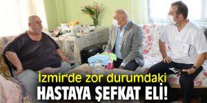 İzmir'de zor durumdaki hastaya şefkat eli!