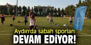 Aydın'da sabah sporları devam ediyor!