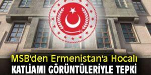 MSB'den Ermenistan'a görüntülü tepki