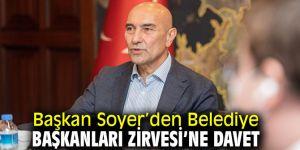 Başkan Soyer'den Belediye Başkanları Zirvesi'ne davet