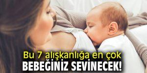 Dikkat! Bu 7 alışkanlığa en çok bebeğiniz sevinecek!