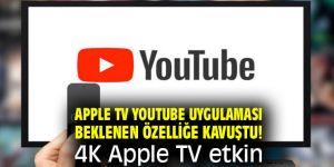 Apple TV YouTube uygulaması beklenen özelliğe kavuştu! 4K Apple TV etkin