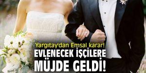 Yargıtay'dan Emsal karar! Evlenecek işçilere müjde geldi!