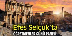 Efes Selçuk'ta Öğretmenler Günü paneli!