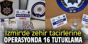 İzmir'de zehir tacirlerine operasyonda 16 tutuklama