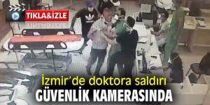 İzmir'de doktora saldırı güvenlik kamerasında