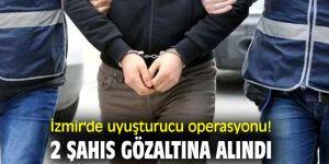 İzmir'de uyuşturucu operasyonu! 2 şahıs gözaltına alındı
