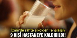 İzmir'de sahte alkolden fenalaşan 9 kişi hastaneye kaldırıldı!