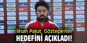İlhan Palut, Göztepe'nin hedefini açıkladı!
