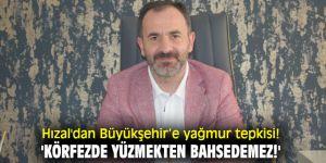 AK Partili Hızal'dan Büyükşehir'e yağmur tepkisi! 'Körfezde yüzmekten bahsedemez!'