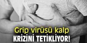 Grip virüsü kalp krizini tetikliyor!