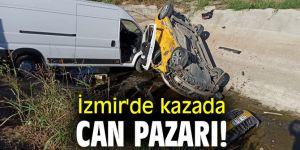 İzmir'de kazada can pazarı!
