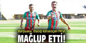 Karşıyaka, Elazığ Karakoçan FK'yi mağlup etti!