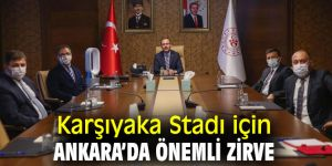 Karşıyaka Stadı için önemli zirve