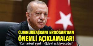 """Cumhurbaşkanı Erdoğan'dan önemli açıklamalar! """"Cumartesi yeni müjdeyi açıklayacağız!"""""""