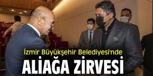 İzmir Büyükşehir Belediyesi'nde Aliağa zirvesi
