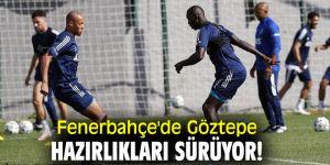 Fenerbahçe'de Göztepe hazırlıkları sürüyor!