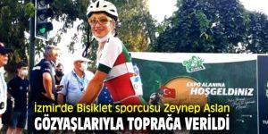 İzmir'de Bisiklet sporcusu Zeynep Aslan gözyaşlarıyla toprağa verildi