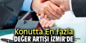 Konutta En fazla değer artışı İzmir'de