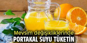 Mevsim değişikliklerinde portakal suyu tüketin