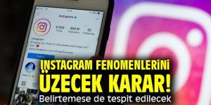 Instagram fenomenlerini üzecek karar! Belirtemese de tespit edilecek